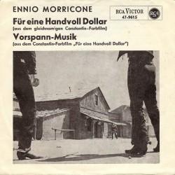 Morricone Ennio – Für Eine Handvoll Dollar / Vorspann-Musik|1965     RCA Victor – 47-9615-Single