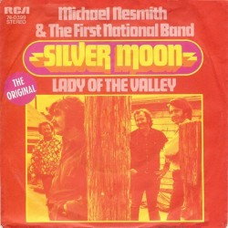 Nesmith Michael & The First National Band – Silver Moon|1970    RCA Victor – 74-0399-Single