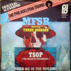 MFSB Featuring Three Degrees– TSOP (The Sound Of Philadelphia)|1974    PIR S 2128-Single