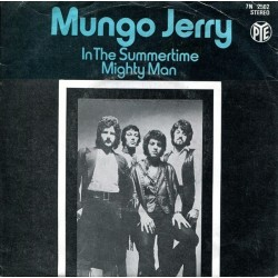 Mungo Jerry ‎– In The Summertime / Mighty Man|1970      Pye Records ‎– 7N 2502-Single