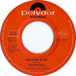 Medicine Head ‎– One & One is One|1973     Polydor ‎– 2001 432-Single