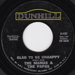 Mamas & The Papas ‎The – Glad To Be Unhappy|1967      Dunhill ‎– D-4107-Single
