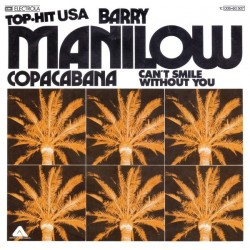 Manilow ‎Barry – Copacabana / Can't Smile Without You|1978    Arista ‎– 1C 006-60 507-Single