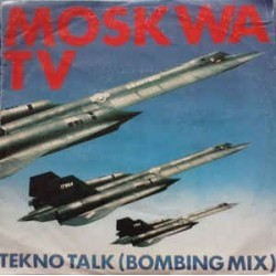 Moskwa TV ‎– Tekno Talk (Bombing Mix)|1985     ZYX Records ‎– 1158-Single