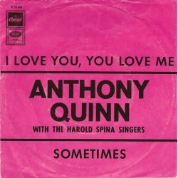 Quinn Anthony with The Harold Spina Singers ‎– I Love You, You Love Me|1968     Capitol  – K 23 603-Single