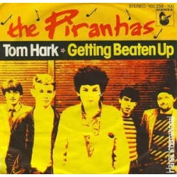 Piranhas ‎The – Tom Hark|1980     Hansa International ‎– 102 258-Single