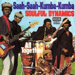 Soulful Dynamics ‎– Saah-Saah-Kumba-Kumba / All Together|1971    Decca ‎– D 29 111-Single