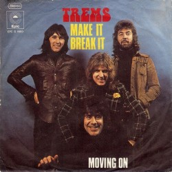 Trems– Make It Break It|1973    Epic ‎– EPC S 1660-Single