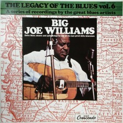 Williams ‎Big Joe – The Legacy Of The Blues Vol. 6|1976     GNP Crescendo ‎– GNPS-10016