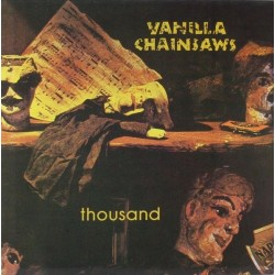 Vanilla Chainsaws ‎– Thousand|1990   Glitterhouse Records ‎– GR 0083