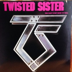 Twisted Sister ‎– You Can't Stop Rock 'N' Roll|1983     Atlantic ‎– 80074-1