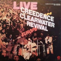 Creedence Clearwater Revival ‎– Live In Europe|1973     Fantasy ‎– 5C 062-94922
