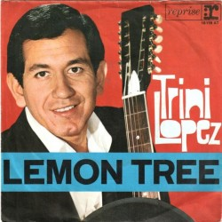 Lopez ‎Trini– Lemon Tree / Pretty Eyes|1965     Reprise Records ‎– 18 118 AT-Single