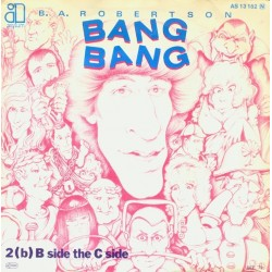 Robertson ‎B. A. – Bang Bang|1979    Asylum Records ‎– AS 13 152-Single