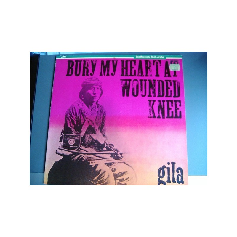 Gila – Bury My Heart At Wounded Knee|Warner Bros. Records – WB 46 234