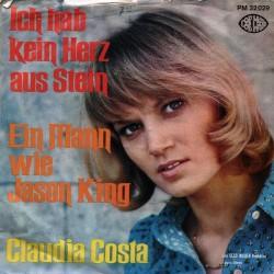 Costa Claudia – Ich Hab Kein Herz Aus Stein / Ein Mann Wie Jason King|1972