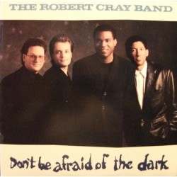 Cray Robert Band, The ‎– Don&8217t Be Afraid Of The Dark|1988 Mercury 834 923-2