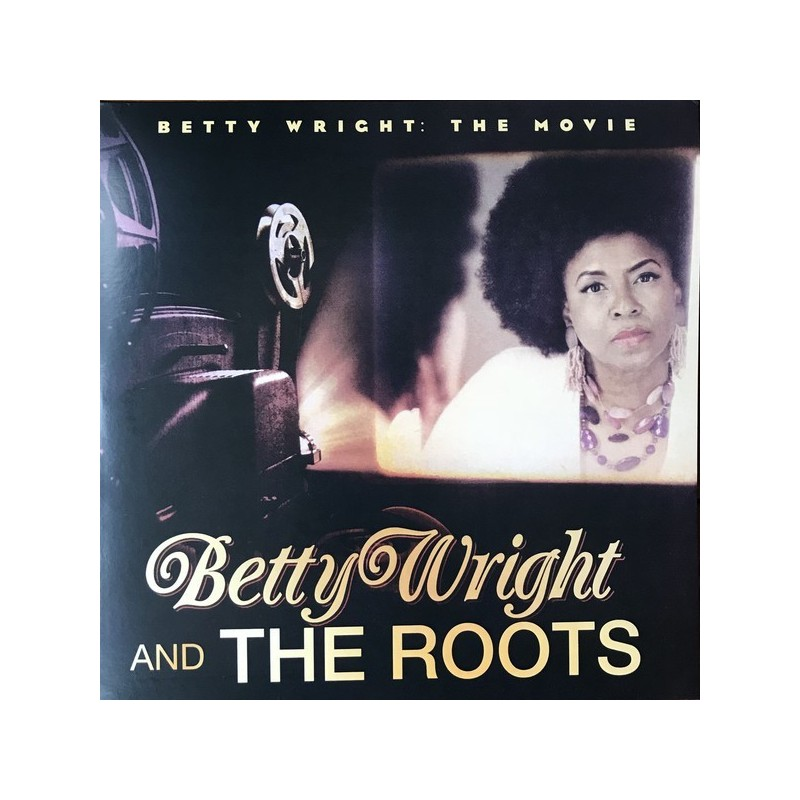 WrightBetty  and The Roots ‎– Betty Wright: The Movie|2018     Expansion Records ‎– BWRSD2LP1