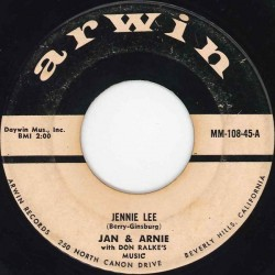 Jan & Arnie – Jennie Lee|1958     Arwin Records – MM-108-45-Single