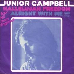 Junior Campbell – Hallelujah Freedom / Alright With Me|1972     Deram – DM 364-Single