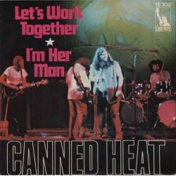 Canned Heat – Let's Work...