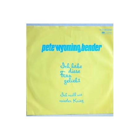 Bender Pete Wyoming - Ich Habe Diese Frau Geliebt 1982