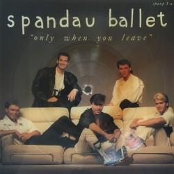 Spandau Ballet – Only When...