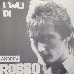 Robbo Andrea – I Wü Di /...