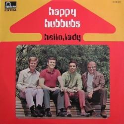Happy Hubbubs – Hello, Lady|1969    Fontana – 841 288 QPY