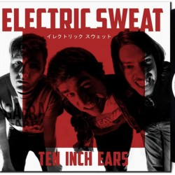 Electric Sweat ‎– Ten Inch...