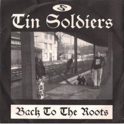 Tin Soldiers – Back To The Roots|1996 SCUMFUCK MUCKE 019 -7&8243 Single
