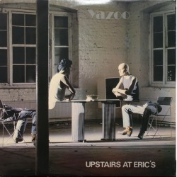Yazoo ‎– Upstairs At Eric's...