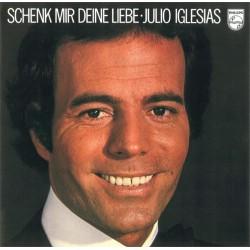 Iglesias Julio– Schenk Mir Deine Liebe 1976 Cbs 82952
