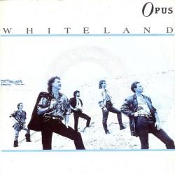 Opus – Whiteland 1987...