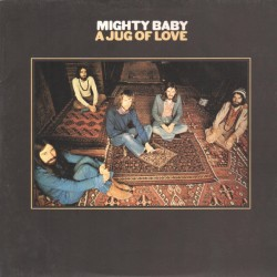 Mighty Baby ‎– A Jug Of...