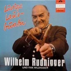 Rudnigger Wilhelm und Fam. Wildhaber – Lustige Lausbuabn|1973   Polydor Austria – 2440 064