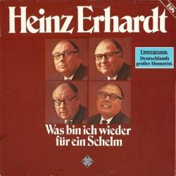 Erhardt Heinz – Was Bin Ich Wieder Für Ein Schelm 1972    Telefunken6.28019 DP