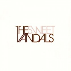 Sweet Vandals ‎The – The Sweet Vandals|2007 UNIQUE 123-1