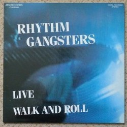 Rhythm Gangsters The ‎– Live Walk And Roll|1989     ATS Records ‎– LP 0206/0889