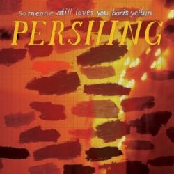 Someone Still Loves You Boris Yeltsin – Pershing|2008    PRC-151-1