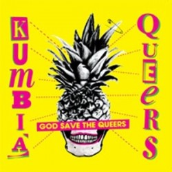Kumbia Queers ‎– God Save The Queers|2010 Comfortzone ‎– cz008