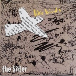 Köter ‎The – Like Birds|2012