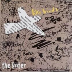 Köter The – Like Birds|2012