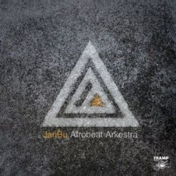 JariBu Afrobeat Arkestra – JariBu|2014    Tramp Records – TRLP-9034