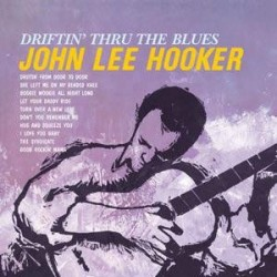 Hooker ‎John Lee – Driftin' Thru The Blues|2010   Doxy Music ‎– DOY641