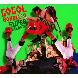 Gogol Bordello ‎– Super Taranta!|2007     SideOneDummy Records	SD1334-1