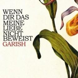 Garish – Wenn Dir Das Meine Liebe Nicht Beweist|2010   SchoenwetterSWE026