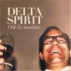 Delta Spirit – Ode To Sunshine|2007   Rounder 11661-9082-1