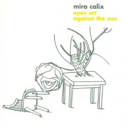 Calix ‎Mira – Eyes Set Against The Sun|2006    Warp Records WARP LP 150