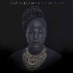 McFarlane Zara – If You Knew Her|2013    BWOOD0112LP